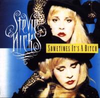 Stevie Nicks - Sometimes It's A Bitch