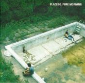 Placebo - Pure Morning