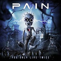 Pain - You Only Live Twice (2011)