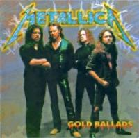 Metallica - Gold Ballads
