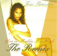 Toni Braxton - You're Making Me High The Remix