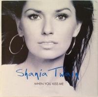 Shania Twain - When You Kiss Me (2 Track) (Europe)
