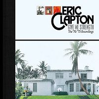 Eric Clapton - Give Me Strength - The '74/'75 Recordings