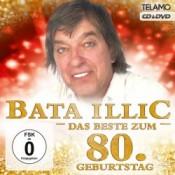 Bata Illic - Das Beste zum 80. Geburtstag