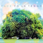 Yo La Tengo (YLT) - Fade