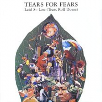 Tears For Fears - Laid So Low (tears Roll Down)