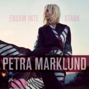 Petra Marklund - Ensam Inte Stark
