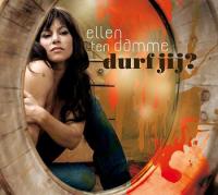 Ellen ten Damme - Durf jij