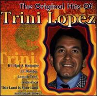 Trini Lopez - The Original Hits