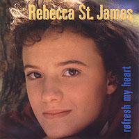 Rebecca St. James - Refresh My Heart