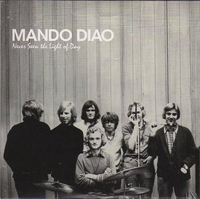 Mando Diao - Never Seen The Light Of Day (single)