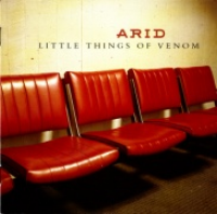 Arid - Little Things Of Venom