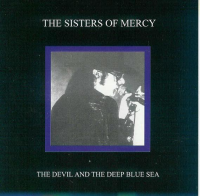 The Sisters of Mercy - The Devil And The Deep Blue Sea