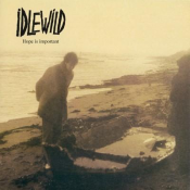 Idlewild - Hope is Important