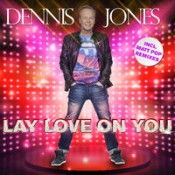 Dennis Jones - Lay Love On You