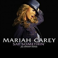 Mariah Carey - Say Somethin' (with Snoop Dogg)