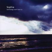 Sophia - Technology Won't Save Us