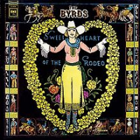 The Byrds - Sweetheart Of The Rodeo (Reissue)