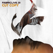 Cut Copy - Fabriclive. 29