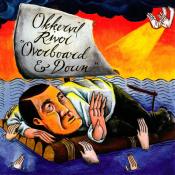 Okkervil River - Overboard & Down