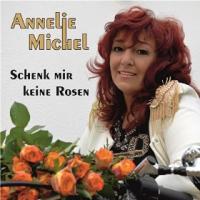 Annelie Michel - Schenk mir keine Rosen