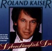 Roland Kaiser - Lebenslänglich du