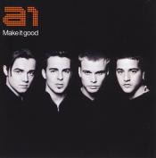 A1 - Make It Good