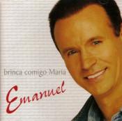 Emanuel - Brinca comigo Maria