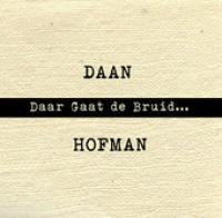 Daan Hofman - Daar gaat de bruid