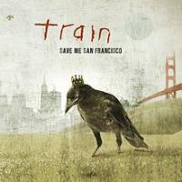 Train - Save Me, San Fancisco