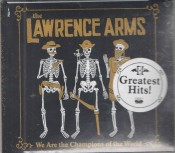 The Lawrence Arms - Greatest Hits - We Are The Champions Of The World