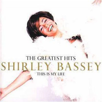 Shirley Bassey - The Greatest Hits - This Is My Life
