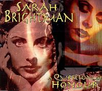 Sarah Brightman - A Question Of Honour
