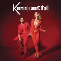 Karmin - I Want It All