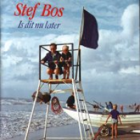 Stef Bos - Is Dit Nu Later?