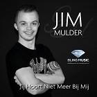 Jim Mulder - Jij hoort niet meer bij mij