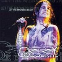 Ozzy Osbourne - Let The Madness Begin