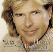 Hansi Hinterseer - Dann Nehm Ich Dich in Meine Arme