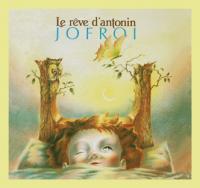 Jofroi - Le rêve d'antonin