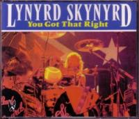 Lynyrd Skynyrd - You Got That Right