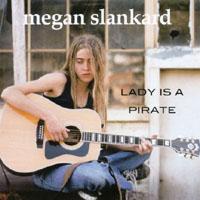 Megan Slankard - Lady Is A Pirate